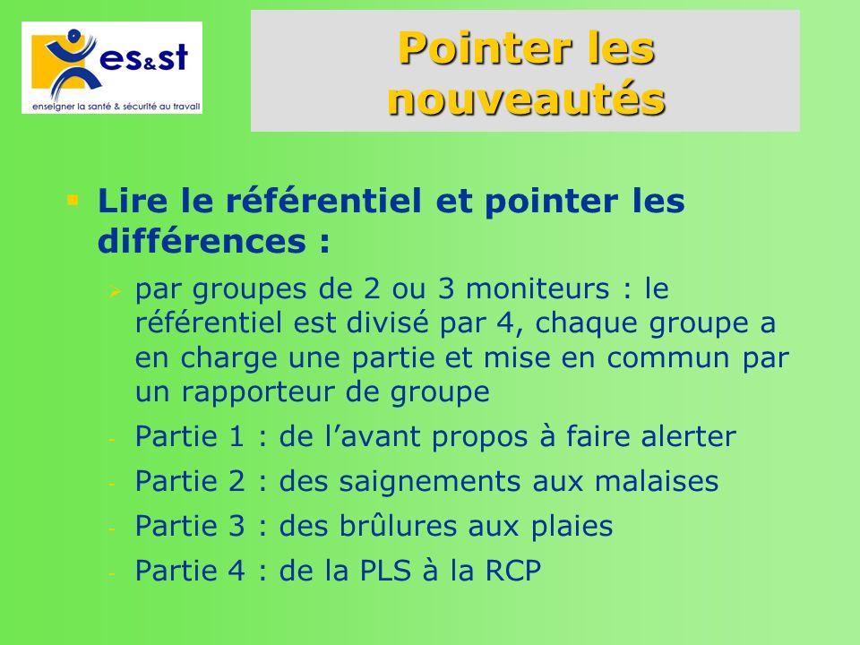Pointer les nouveautés Lire le référentiel et pointer les différences : par groupes de 2 ou 3 moniteurs : le référentiel est divisé par 4, chaque grou