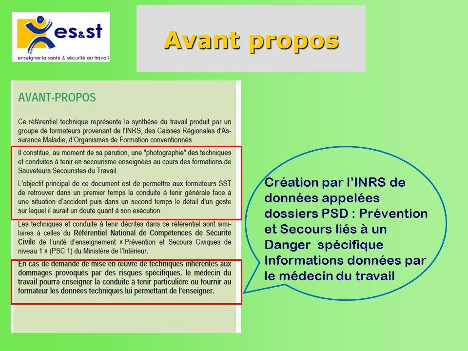 Avant propos Création par lINRS de données appelées dossiers PSD : Prévention et Secours liés à un Danger spécifique Informations données par le médec