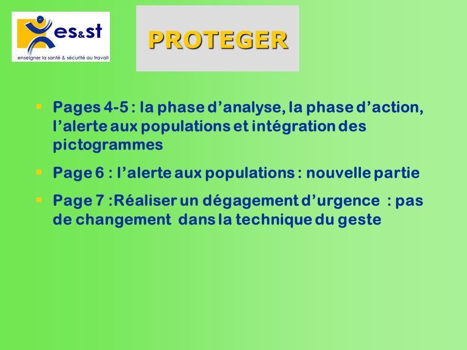 PROTEGER Pages 4-5 : la phase danalyse, la phase daction, lalerte aux populations et intégration des pictogrammes Page 6 : lalerte aux populations : n