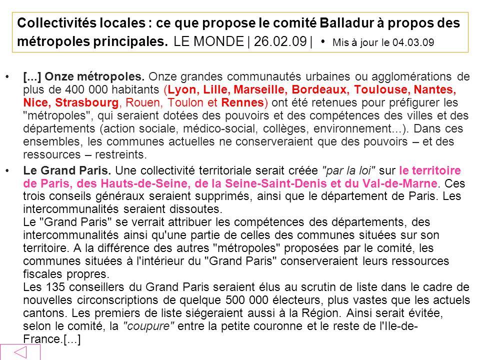Collectivités locales : ce que propose le comité Balladur à propos des métropoles principales. LE MONDE | 26.02.09 | Mis à jour le 04.03.09 [...] Onze