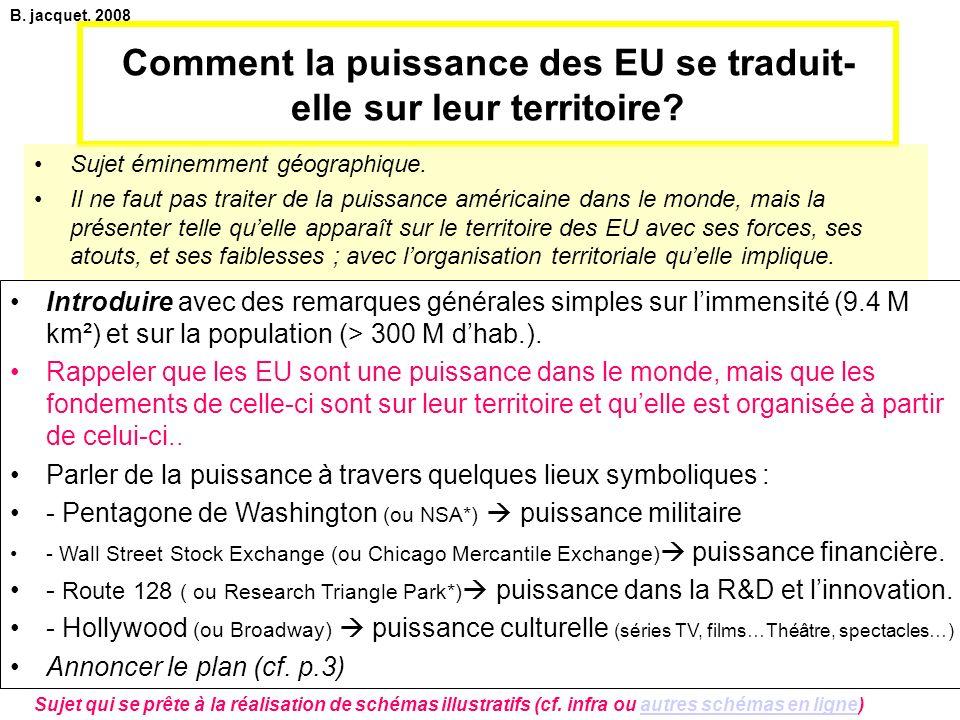 Comment la puissance des EU se traduit- elle sur leur territoire? Sujet éminemment géographique. Il ne faut pas traiter de la puissance américaine dan