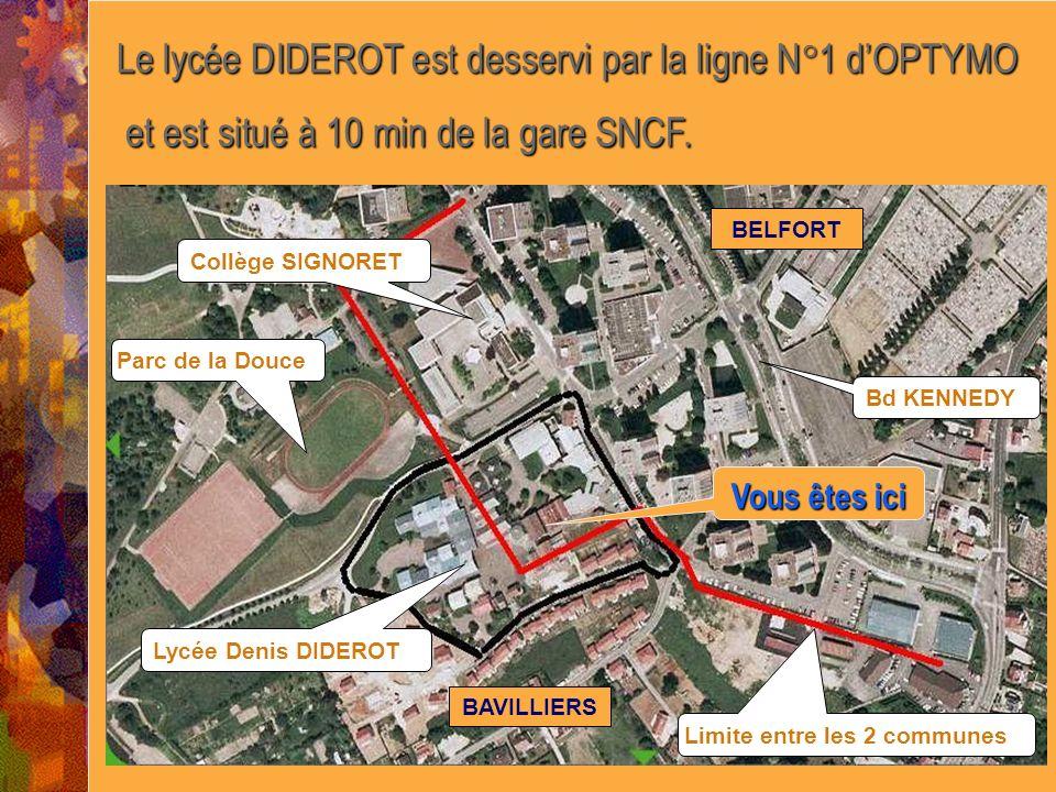 Le lycée DIDEROT est desservi par la ligne N°1 dOPTYMO et est situé à 10 min de la gare SNCF. et est situé à 10 min de la gare SNCF. BAVILLIERS BELFOR