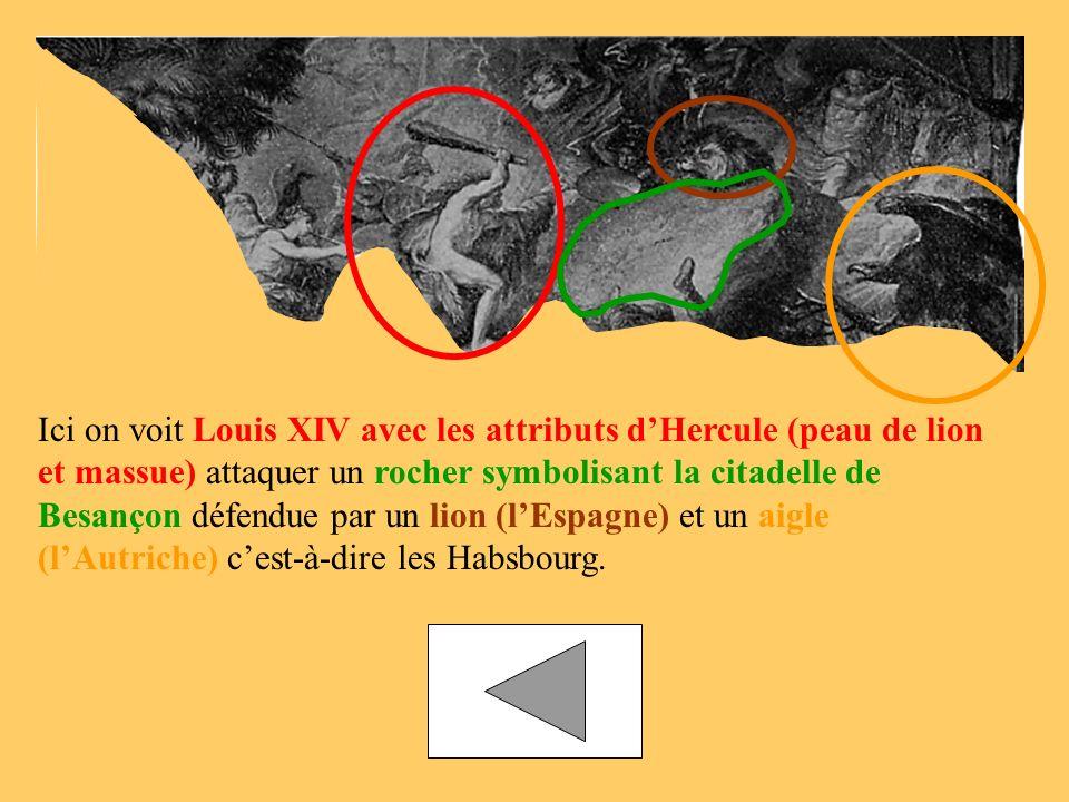 Ici on voit Louis XIV avec les attributs dHercule (peau de lion et massue) attaquer un rocher symbolisant la citadelle de Besançon défendue par un lio