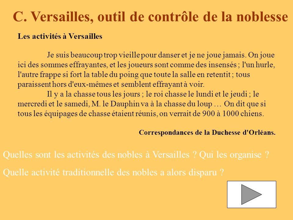 Les activités à Versailles Je suis beaucoup trop vieille pour danser et je ne joue jamais. On joue ici des sommes effrayantes, et les joueurs sont com