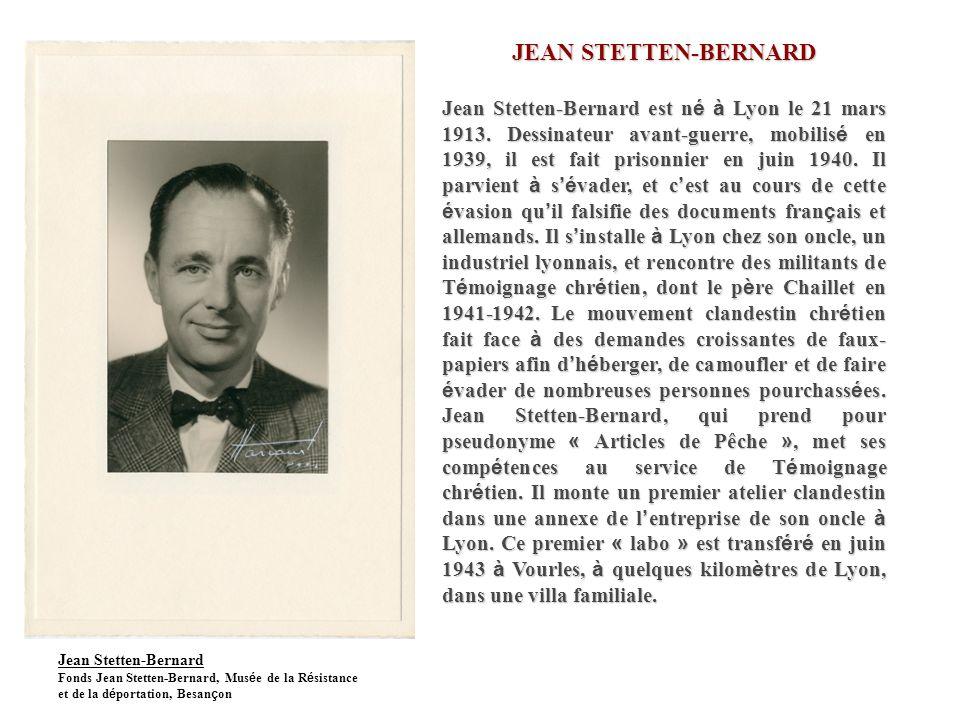 JEAN STETTEN-BERNARD Jean Stetten-Bernard est n é à Lyon le 21 mars 1913.