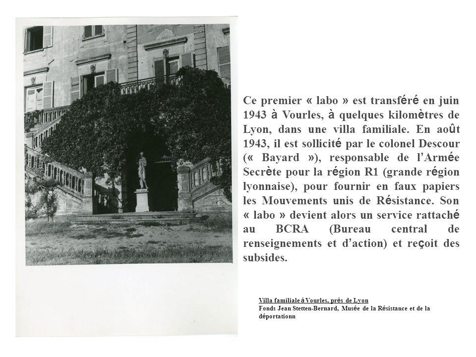 Ce premier « labo » est transf é r é en juin 1943 à Vourles, à quelques kilom è tres de Lyon, dans une villa familiale.