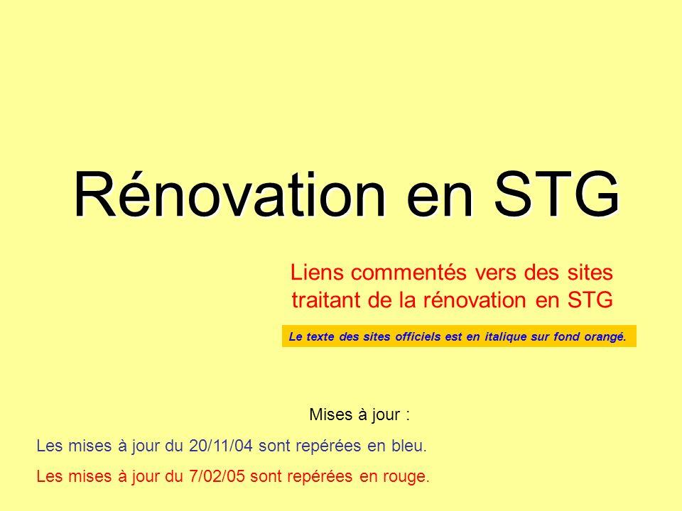 Rénovation en STG Mises à jour : Les mises à jour du 20/11/04 sont repérées en bleu. Les mises à jour du 7/02/05 sont repérées en rouge. Liens comment