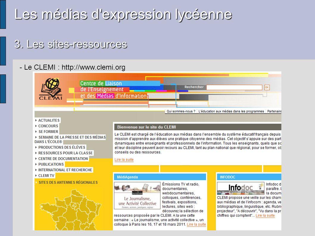 Les médias d'expression lycéenne 3. Les sites-ressources - Le CLEMI : http://www.clemi.org
