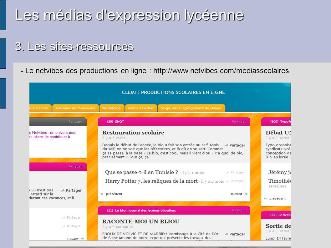 Les médias d'expression lycéenne 3. Les sites-ressources - Le netvibes des productions en ligne : http://www.netvibes.com/mediasscolaires