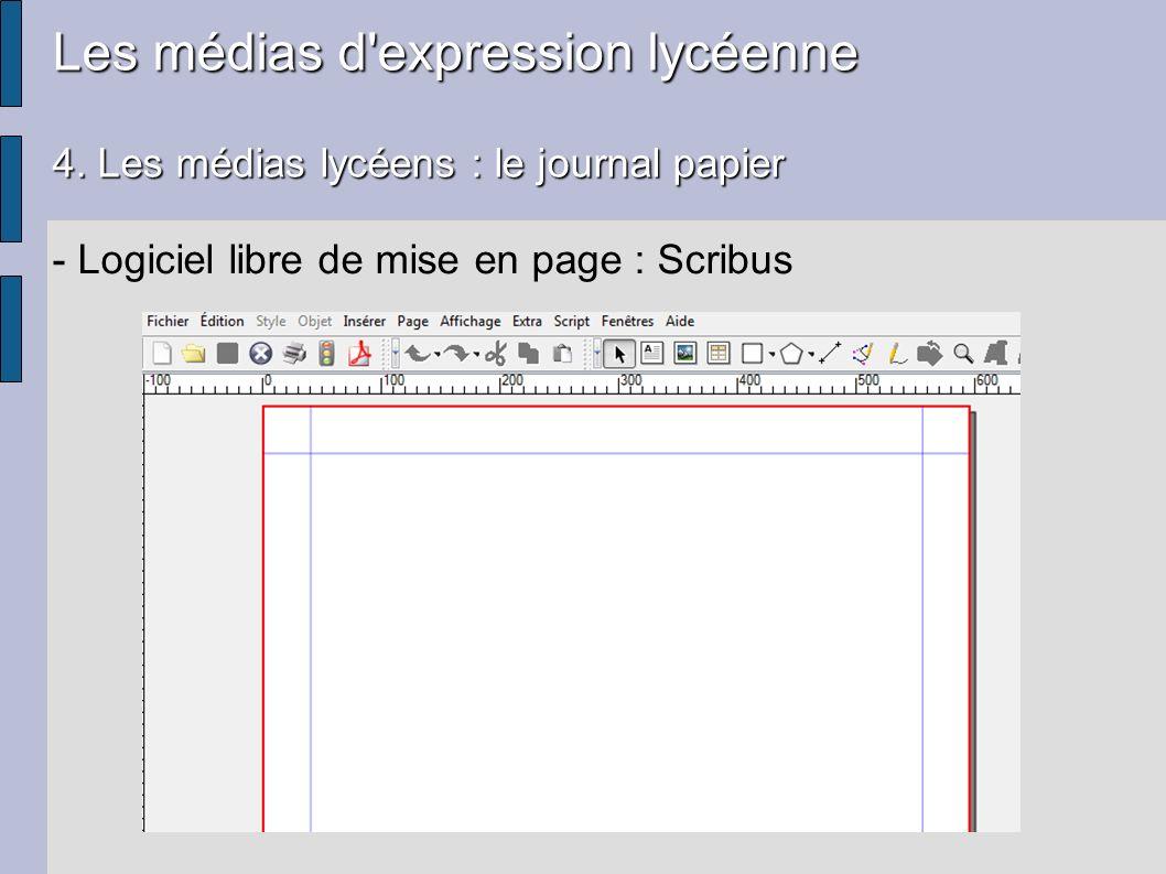 Les médias d'expression lycéenne 4. Les médias lycéens : le journal papier - Logiciel libre de mise en page : Scribus