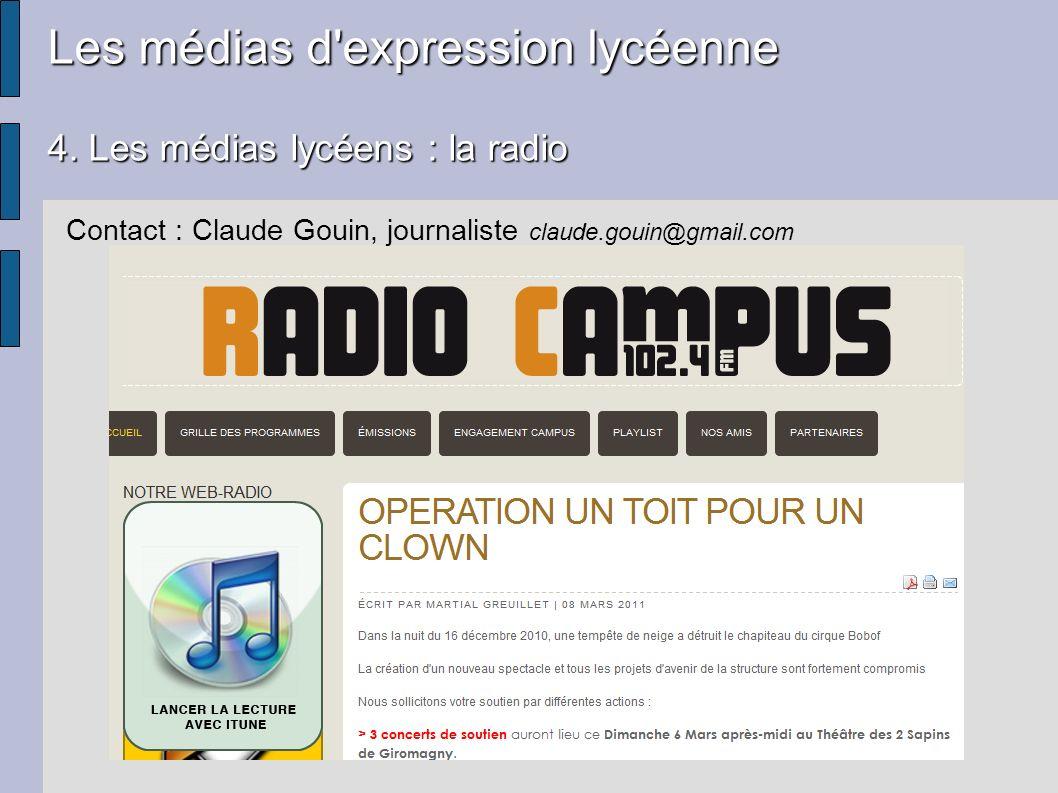Les médias d'expression lycéenne 4. Les médias lycéens : la radio Contact : Claude Gouin, journaliste claude.gouin@gmail.com