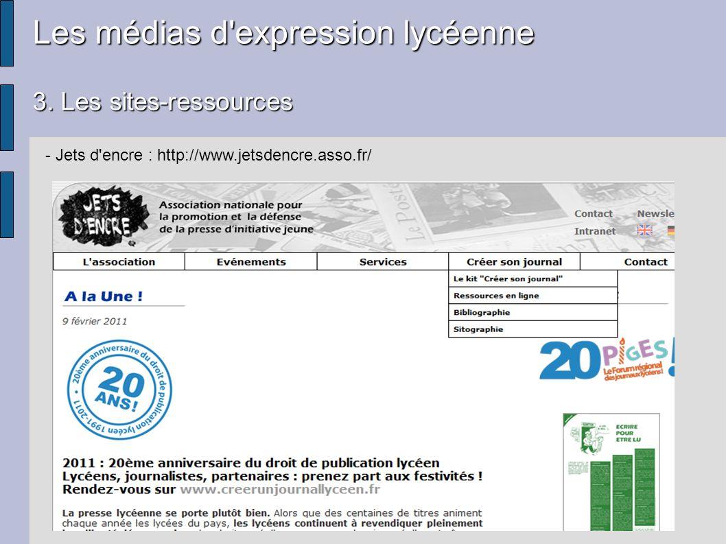 Les médias d'expression lycéenne 3. Les sites-ressources - Jets d'encre : http://www.jetsdencre.asso.fr/