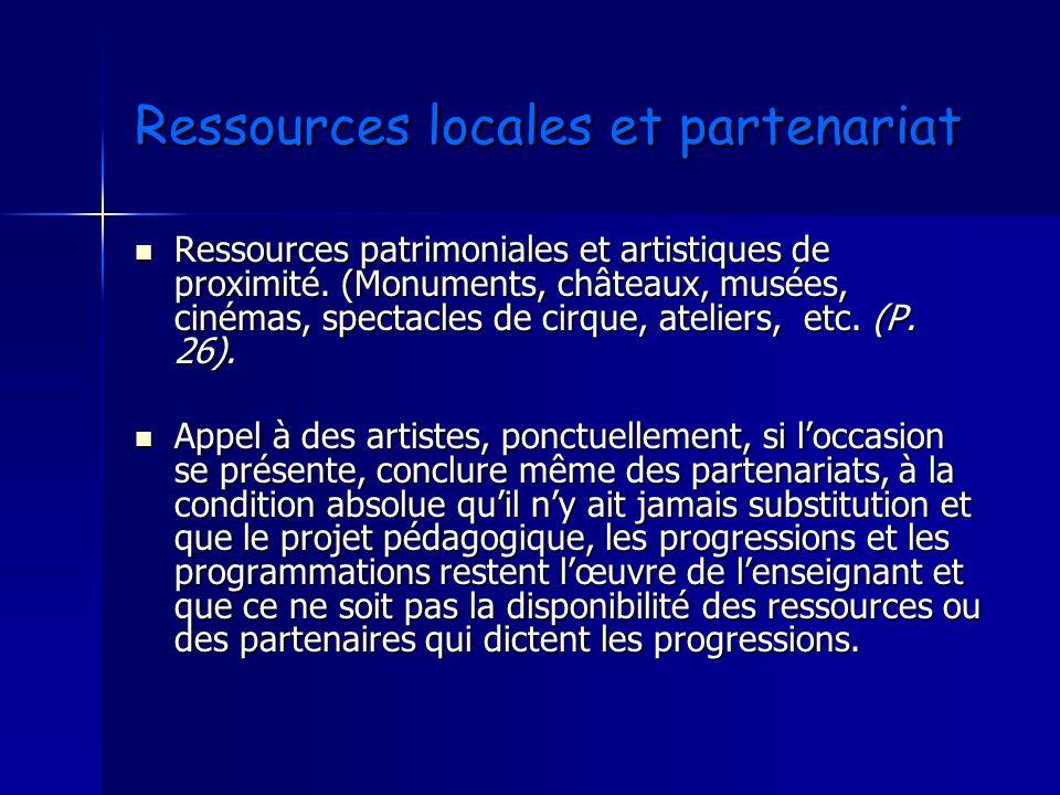 Ressources locales et partenariat Ressources locales et partenariat Ressources patrimoniales et artistiques de proximité. (Monuments, châteaux, musées