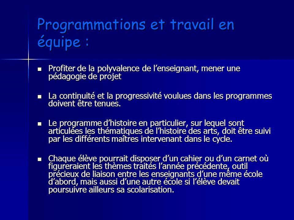 Programmations et travail en équipe : Profiter de la polyvalence de lenseignant, mener une pédagogie de projet Profiter de la polyvalence de lenseigna