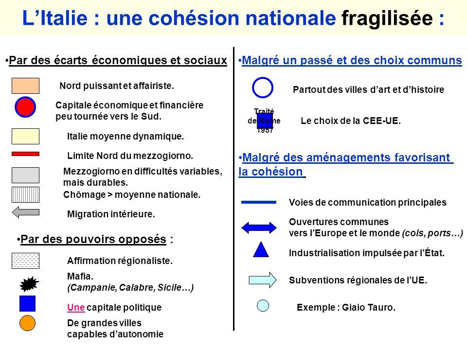 Milan LItalie : une cohésion nationale fragilisée Par des écarts économiques et sociaux Nord puissant et affairiste.