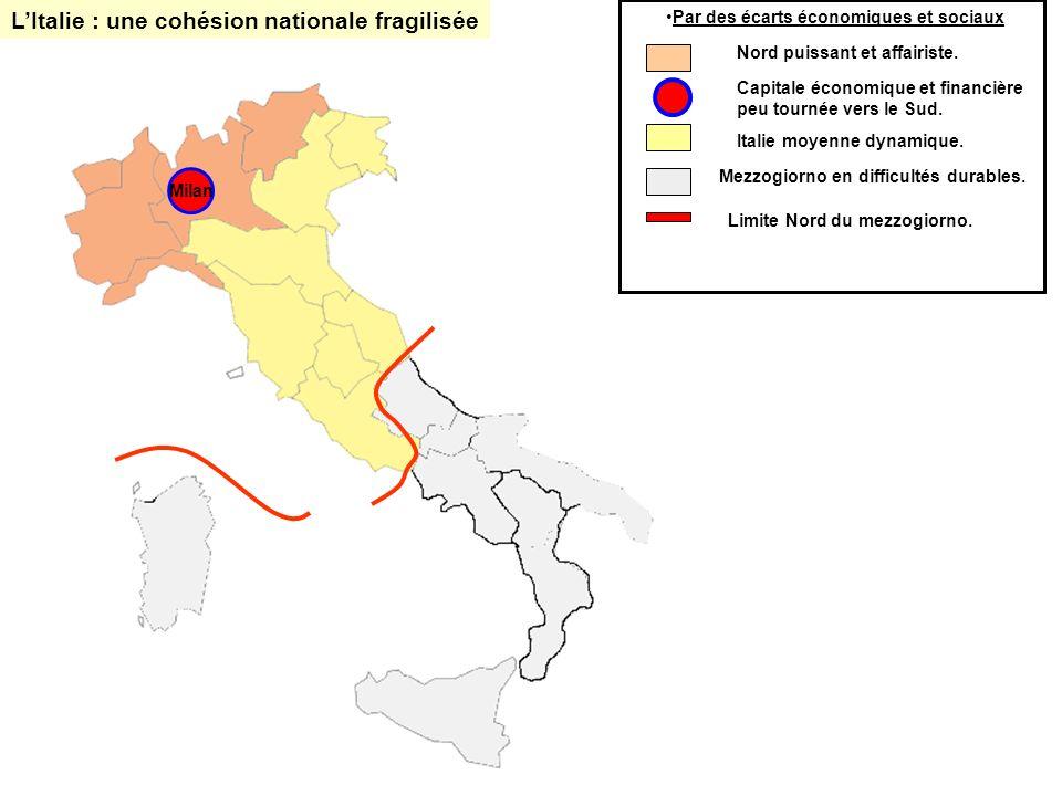 Milan Mafia Camorra Ndrangheta Naples Turin Gènes Bologne Venise Florence Palerme LItalie : une cohésion nationale fragilisée Bari Par des écarts économiques et sociaux : Nord puissant et affairiste.