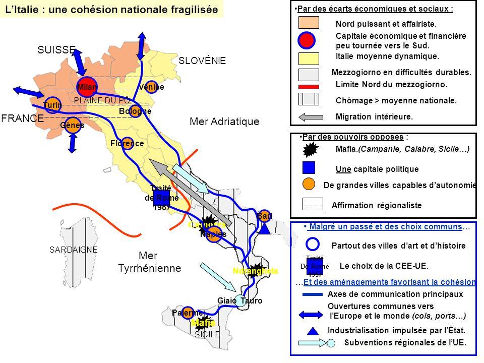 Milan Mafia Camorra Naples Turin Gènes Bologne Venise Florence Palerme LItalie : une cohésion nationale fragilisée Giaio Tauro Mer Adriatique FRANCE S