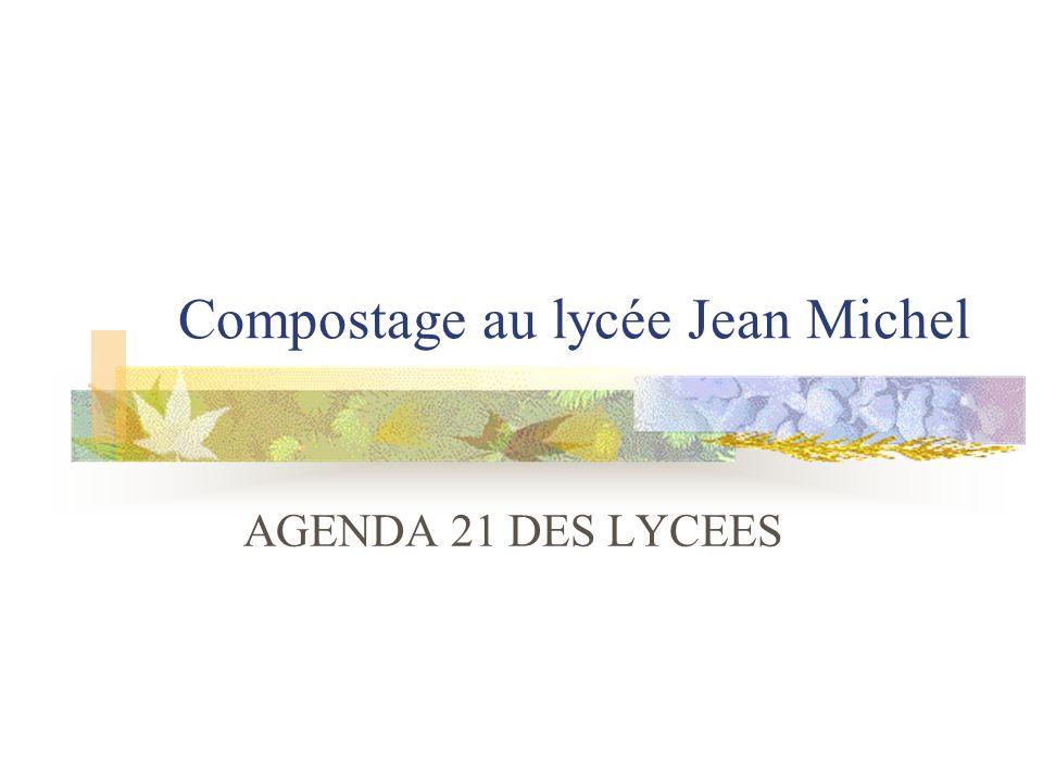 Compostage au lycée Jean Michel AGENDA 21 DES LYCEES