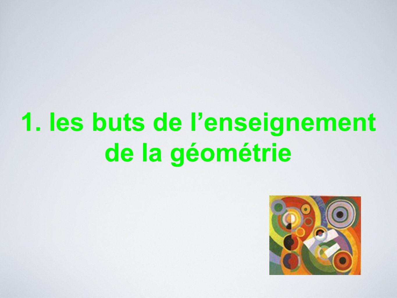 1. les buts de lenseignement de la géométrie