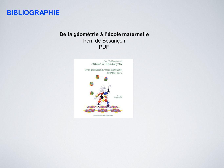 BIBLIOGRAPHIE De la géométrie à lécole maternelle Irem de Besançon PUF