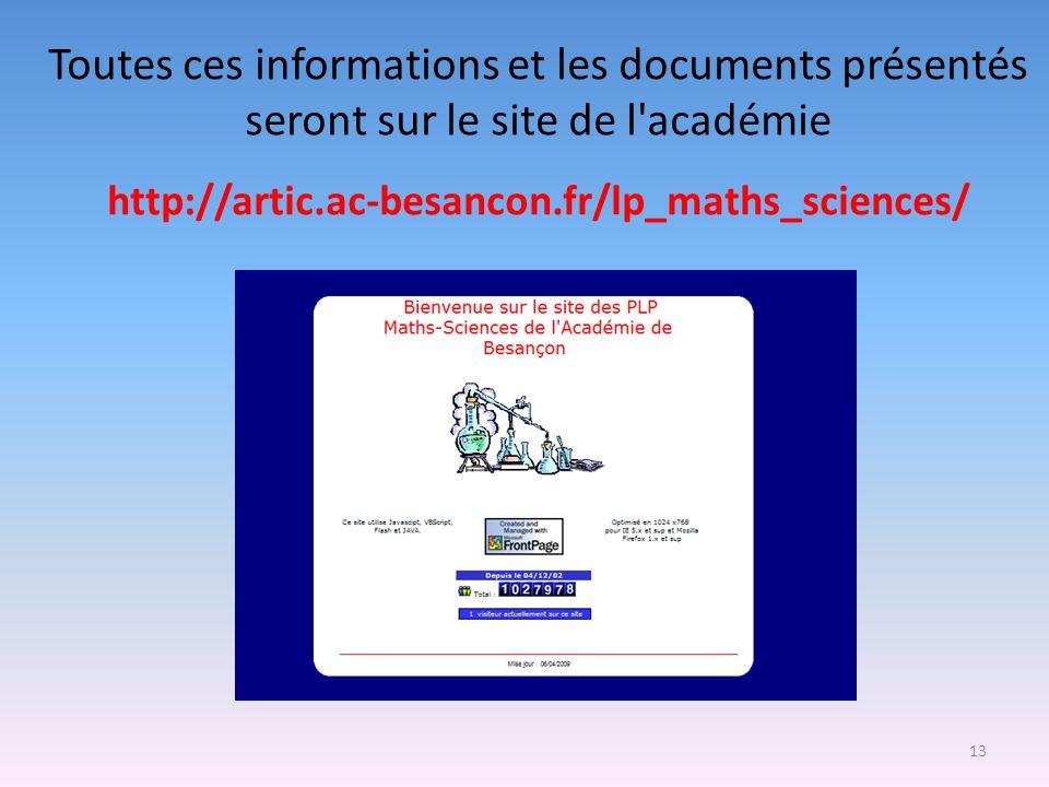 13 Toutes ces informations et les documents présentés seront sur le site de l'académie http://artic.ac-besancon.fr/lp_maths_sciences/