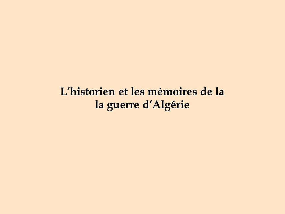 Lhistorien et les mémoires de la la guerre dAlgérie