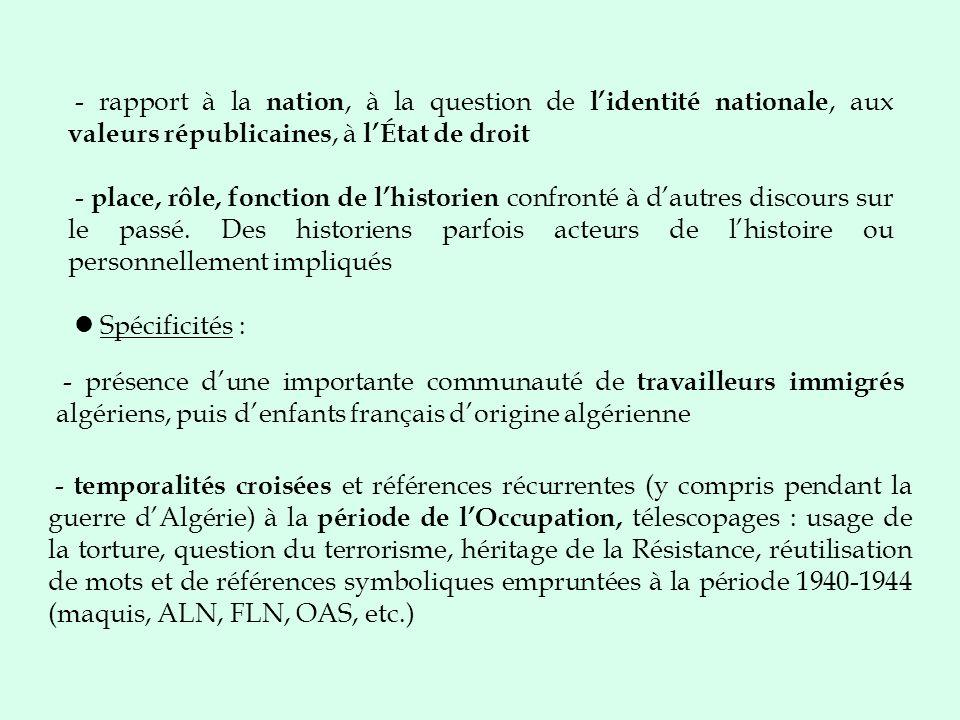 - rapport à la nation, à la question de lidentité nationale, aux valeurs républicaines, à lÉtat de droit - place, rôle, fonction de lhistorien confron