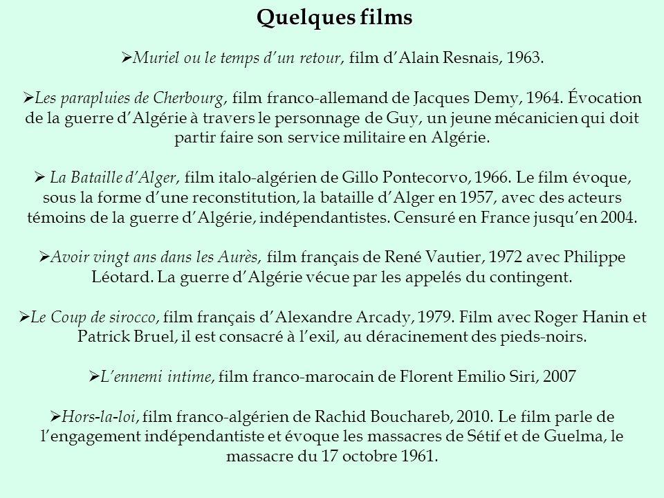 Quelques films Muriel ou le temps dun retour, film dAlain Resnais, 1963. Les parapluies de Cherbourg, film franco-allemand de Jacques Demy, 1964. Évoc