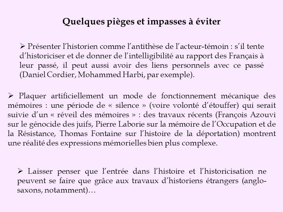 Présenter lhistorien comme lantithèse de lacteur-témoin : sil tente dhistoriciser et de donner de lintelligibilité au rapport des Français à leur pass
