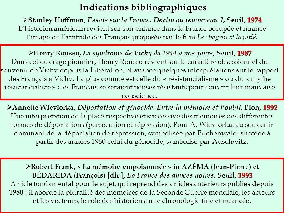 Indications bibliographiques 1974 Stanley Hoffman, Essais sur la France. Déclin ou renouveau ?, Seuil, 1974 Lhistorien américain revient sur son enfan