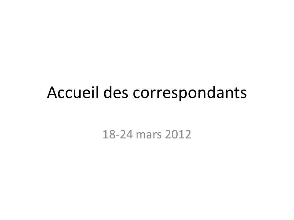 Accueil des correspondants 18-24 mars 2012