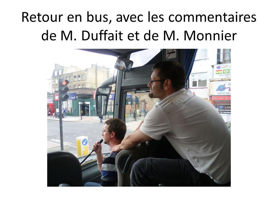 Retour en bus, avec les commentaires de M. Duffait et de M. Monnier
