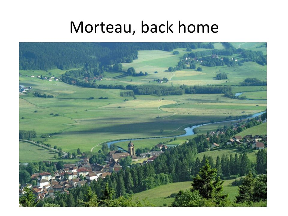 Morteau, back home