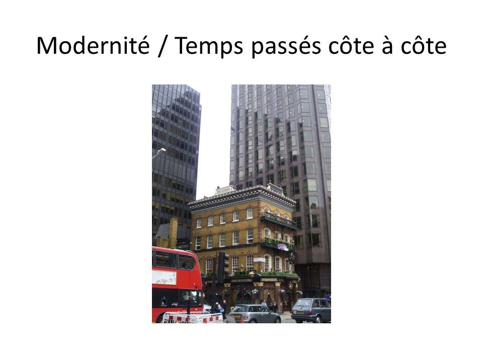 Modernité / Temps passés côte à côte