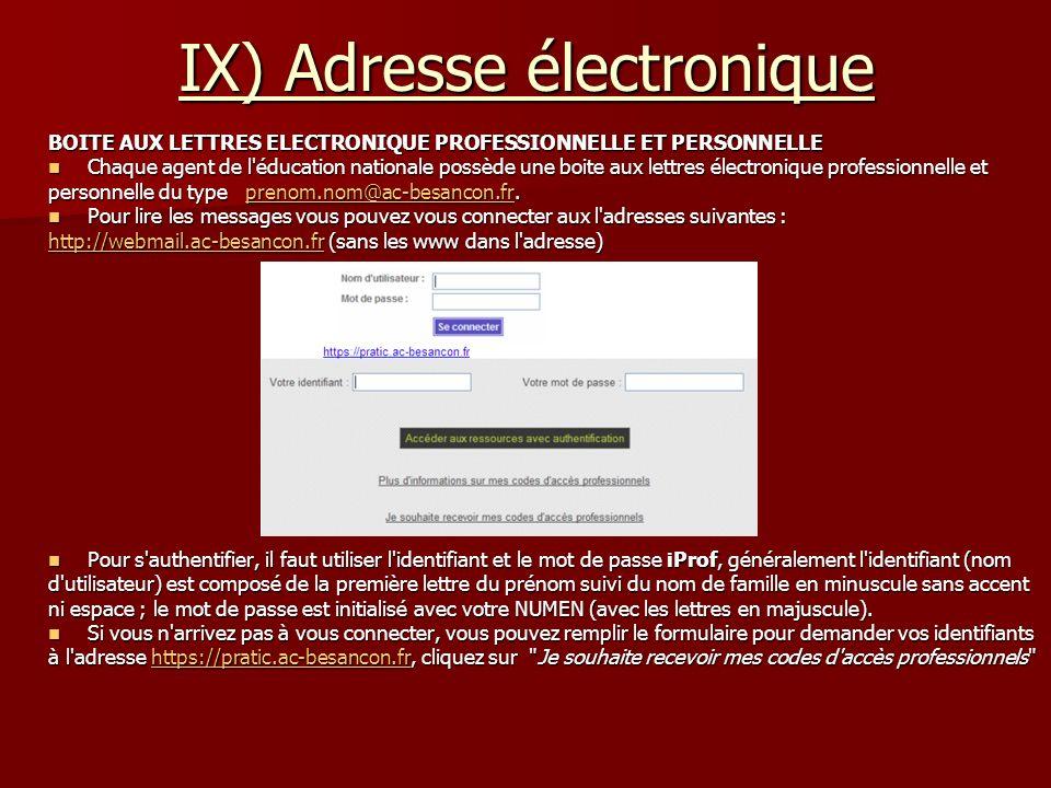 IX) Adresse électronique BOITE AUX LETTRES ELECTRONIQUE PROFESSIONNELLE ET PERSONNELLE Chaque agent de l'éducation nationale possède une boite aux let
