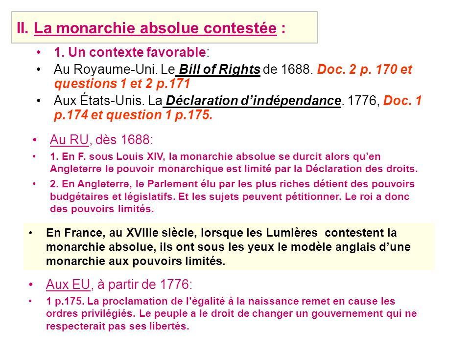 1. Un contexte favorable: Au Royaume-Uni. Le Bill of Rights de 1688. Doc. 2 p. 170 et questions 1 et 2 p.171 Aux États-Unis. La Déclaration dindépenda