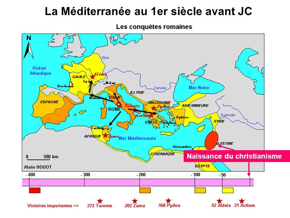 La Méditerranée au 1er siècle avant JC Naissance du christianisme.