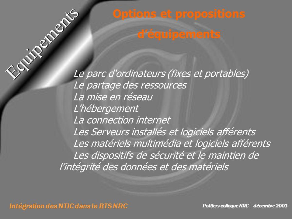 Intégration des NTIC dans le BTS NRC Poitiers-colloque NRC – décembre 2003 Equipements Le parc d'ordinateurs (fixes et portables) Le partage des resso