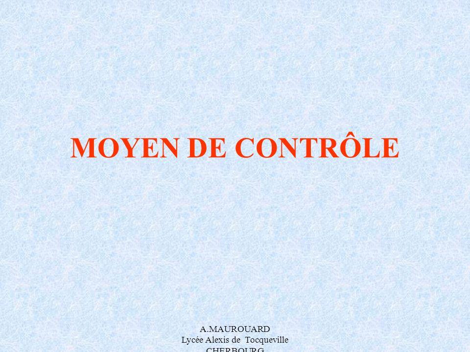 A.MAUROUARD Lycée Alexis de Tocqueville CHERBOURG MOYEN DE CONTRÔLE