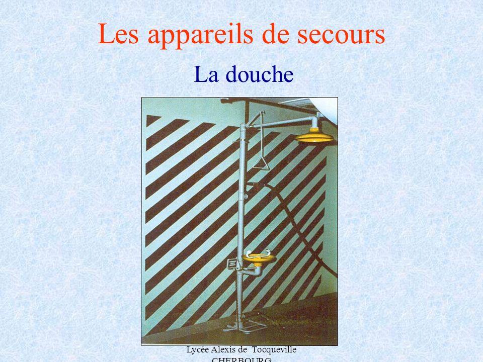 A.MAUROUARD Lycée Alexis de Tocqueville CHERBOURG Les appareils de secours La douche