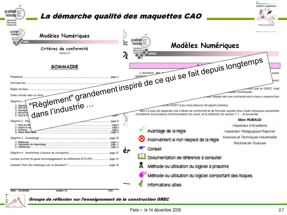 27 Paris – le 14 décembre 2009 La démarche qualité des maquettes CAO Groupe de réflexion sur lenseignement de la construction GREC