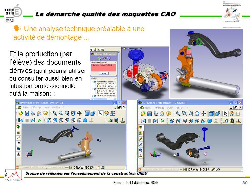 30 Paris – le 14 décembre 2009 La démarche qualité des maquettes CAO Groupe de réflexion sur lenseignement de la construction GREC Une analyse techniq