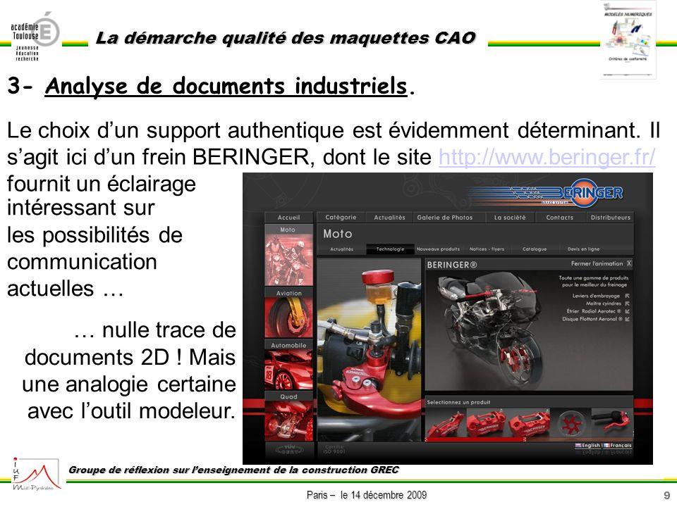 9 Paris – le 14 décembre 2009 La démarche qualité des maquettes CAO Groupe de réflexion sur lenseignement de la construction GREC 3- Analyse de docume