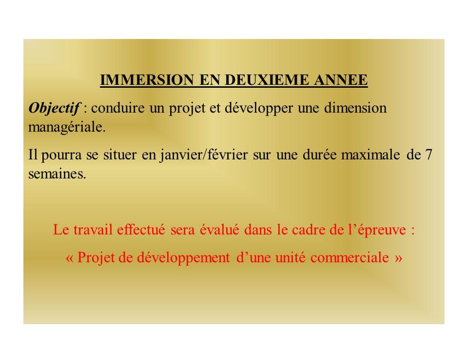 IMMERSION EN DEUXIEME ANNEE Objectif : conduire un projet et développer une dimension managériale.