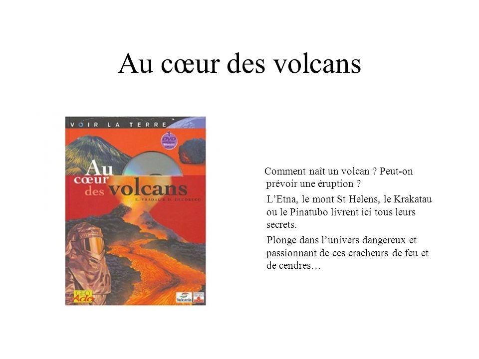 Au cœur des volcans Comment naît un volcan ? Peut-on prévoir une éruption ? LEtna, le mont St Helens, le Krakatau ou le Pinatubo livrent ici tous leur