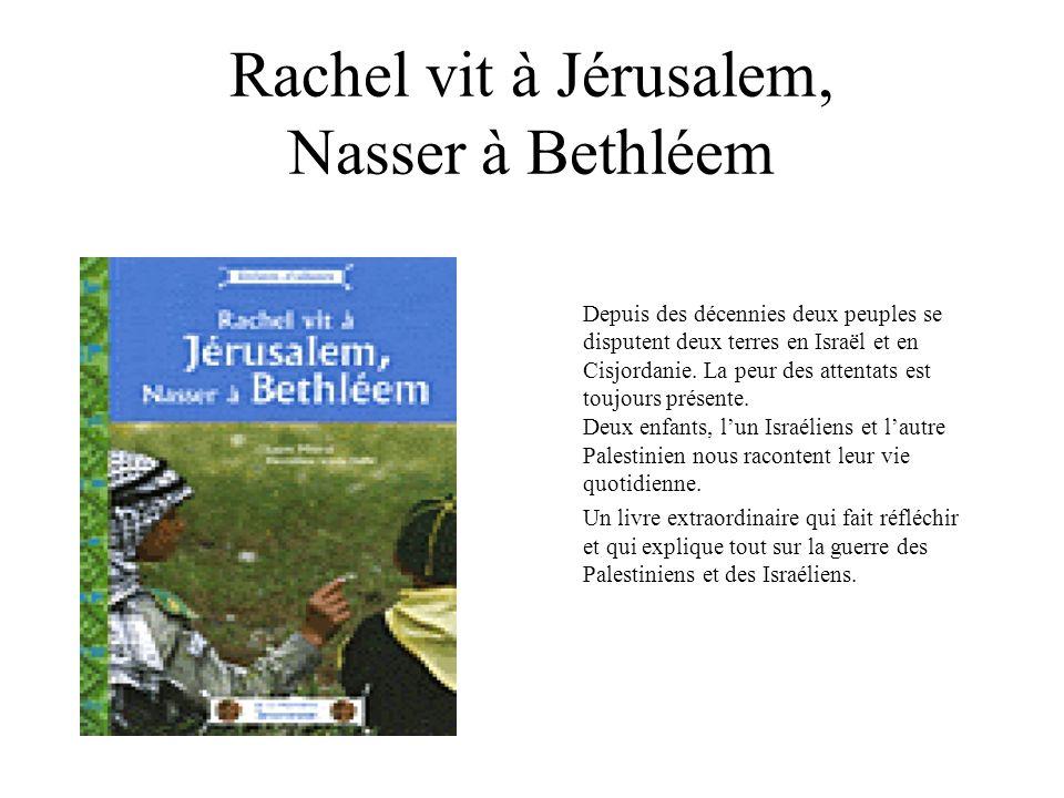 Rachel vit à Jérusalem, Nasser à Bethléem Depuis des décennies deux peuples se disputent deux terres en Israël et en Cisjordanie. La peur des attentat