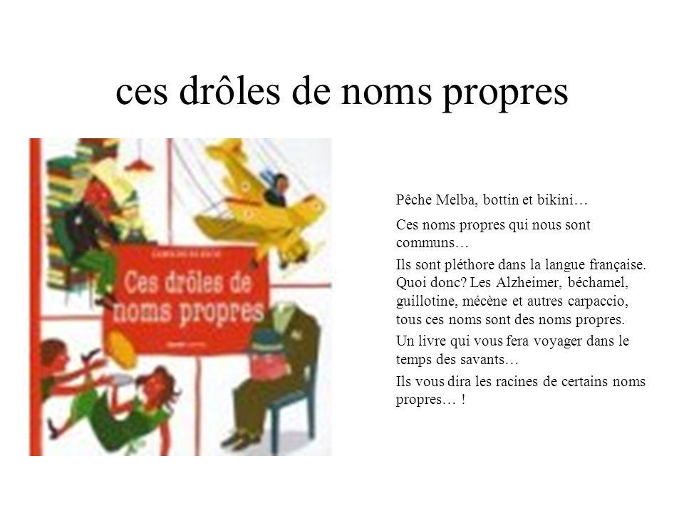 ces drôles de noms propres Pêche Melba, bottin et bikini… Ces noms propres qui nous sont communs… Ils sont pléthore dans la langue française. Quoi don