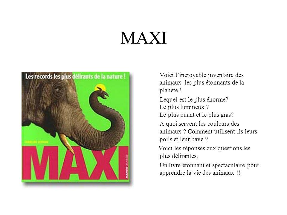 MAXI Voici lincroyable inventaire des animaux les plus étonnants de la planète ! Lequel est le plus énorme? Le plus lumineux ? Le plus puant et le plu