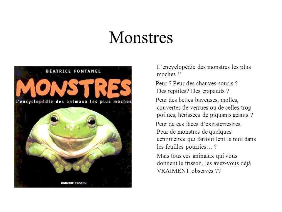 Monstres Lencyclopédie des monstres les plus moches !! Peur ? Peur des chauves-souris ? Des reptiles? Des crapauds ? Peur des bettes baveuses, molles,