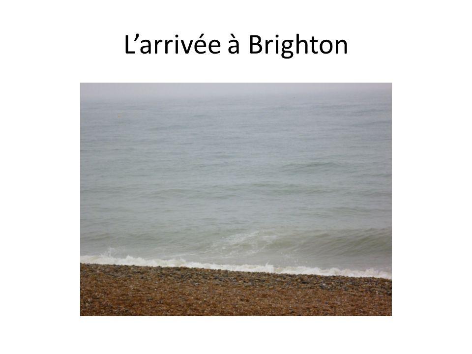 Larrivée à Brighton